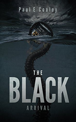 The Black: Arrival by Paul E. Cooley